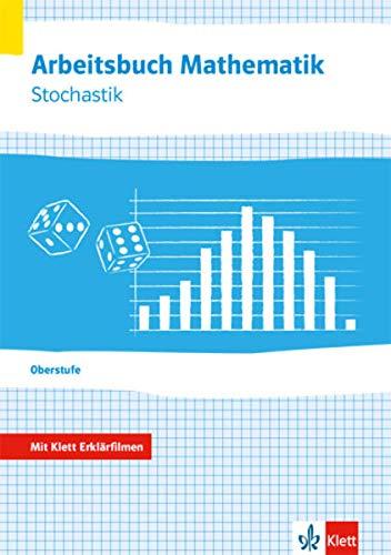 Arbeitsbuch Mathematik Oberstufe Stochastik: Arbeitsbuch plus Erklärfilme Klassen 10-12