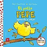 El pollo Pepe aprende a volar (El pollo Pepe y sus amigos)