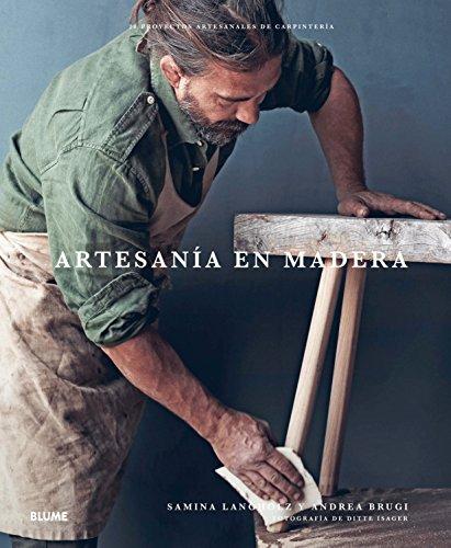 Artesanía en madera: 20 proyectos artesanales de carpintería