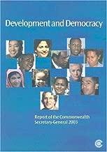 Development and Democracy: Report of the Commonwealth Secretary-General 2003