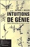 Intuitions de génie - Images et créativité dans les sciences et les arts