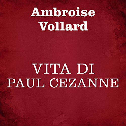 Vita di Paul Cézanne audiobook cover art
