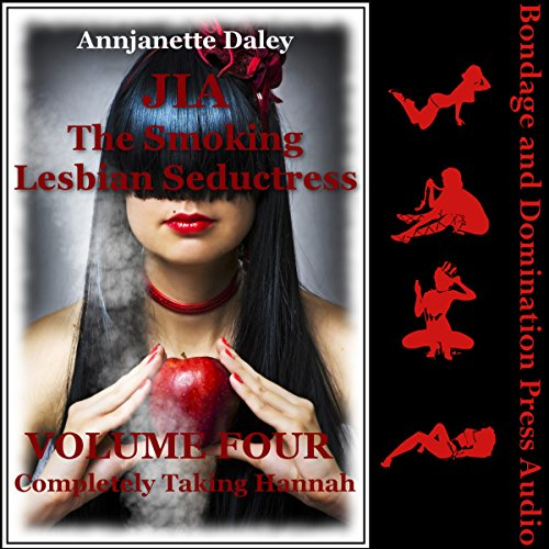 Completely Taking Hannah     Jia, the Smoking Lesbian Seductress, Book 4              By:                                                                                                                                 Annjanette Daley                               Narrated by:                                                                                                                                 Tracie McCall                      Length: 21 mins     1 rating     Overall 3.0