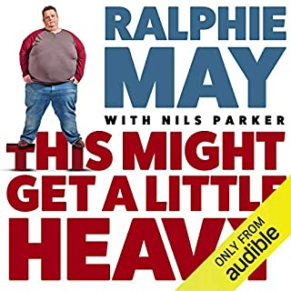 This Might Get a Little Heavy     A Memoir              By:                                                                                                                                 Ralphie May,                                                                                        Nils Parker                               Narrated by:                                                                                                                                 Oliver Wyman                      Length: 8 hrs and 36 mins     86 ratings     Overall 4.7
