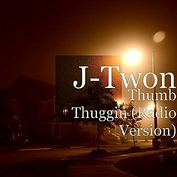 Thumb Thuggin (Radio Version)