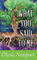 What You Said to Me (Tree of Life)