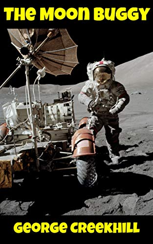 Moon Buggy Car in Space - The Apollo Lunar Rover: An eBook for Children about the Moon Buggy and Space Exploration (Space Series 1) (English Edition)