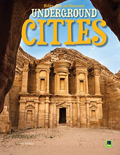 Hidden, Lost, and Discovered: Underground Cities—Fascinating Cities and the History and Secrets They Contain, Grades 3-8 (32 pgs) (English Edition)