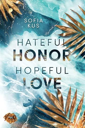 Hateful Honor Hopeful Love: Liebesroman - romantisch, prickelnd, intensiv