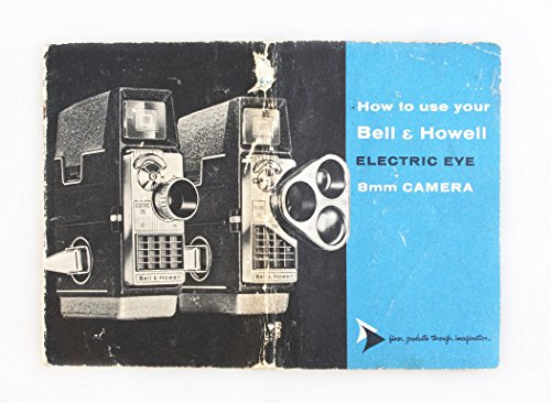 BELL AND HOWELL ELECTRIC EYE 8MM CAMERA MANUAL