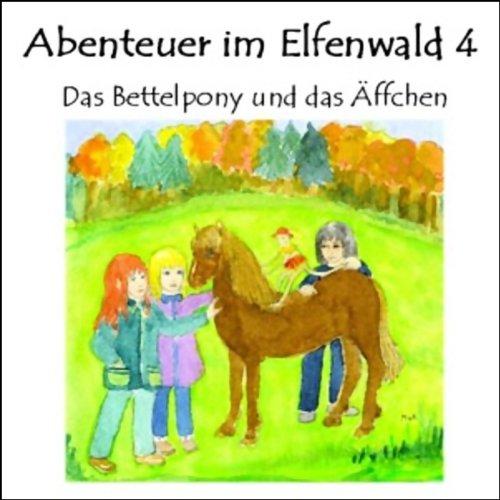Das Bettelpony und das Äffchen (Abenteuer im Elfenwald 4) Titelbild