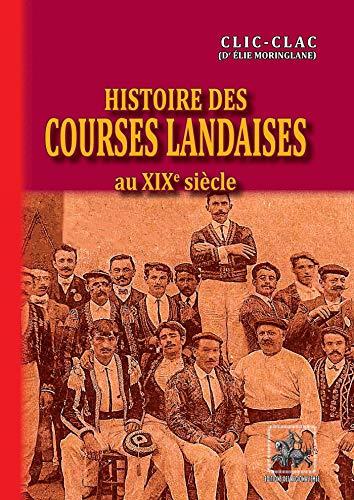 Histoire des Courses landaises au XIXe et au début du XXe siècle (French Edition)