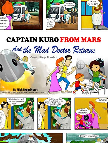 Captain Kuro From Mars And The Mad Doctor Returns: Comic Strip Booklet (Captain Kuro From Mars Comic Strip Booklet Book 6) (English Edition)