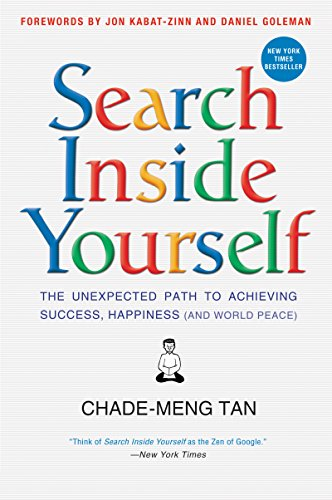 Search Inside Yourself: The Unexpected Path to Achieving Success, Happiness  (and World Peace) - Kindle edition by Tan, Chade-Meng, Goleman, Daniel,  Kabat-Zinn, Jon. Religion & Spirituality Kindle eBooks @ Amazon.com.