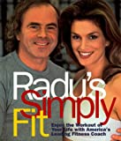 Radu s Simply Fit: Enjoy the Workout of Your Life With America s Leading Fitness Coach