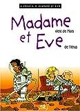 Madame et Eve - Tome 6 - Madame vient de Mars, Eve de Vénus
