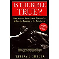 Is the Bible True?: How Modern Debates and Discoveries Affirm the Essence of the Scriptures【洋書】 [並行輸入品]