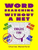 Word Searching Without A Net: 600 Puzzles (Sans Answer Key)