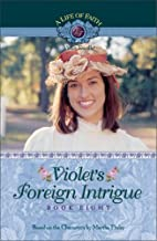 Violet's Foreign Intrigue (Life of Faith, A: Violet Travilla Series)