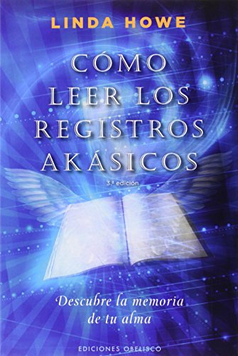 Cómo leer los registros akásicos: descubre la memoria de tu alma (NUEVA CONSCIENCIA)