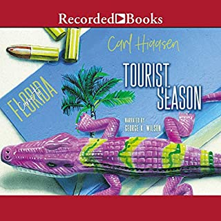 Tourist Season                   By:                                                                                                                                 Carl Hiaasen                               Narrated by:                                                                                                                                 George Wilson                      Length: 14 hrs and 7 mins     6 ratings     Overall 4.3