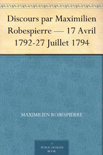 Couverture du livre Discours par Maximilien Robespierre — 17 Avril 1792-27 Juillet 1794