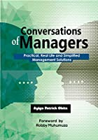 Conversations of Managers: Practical, Real life and Simplified Management Solutions Front Cover