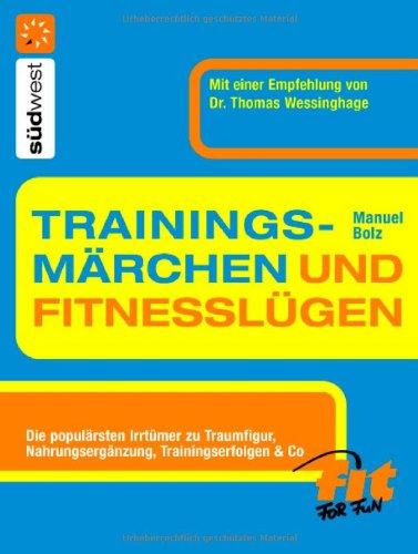 Trainingsmärchen und Fitnesslügen