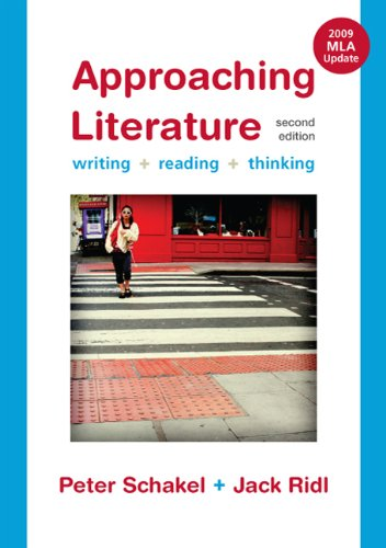 Approaching Literature with 2009 MLA Update: Writing, Reading, and Thinking
