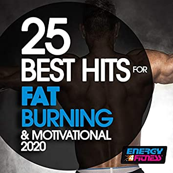 25 Best Hits For Fat Burning & Motivational 2020 (25 Tracks For Fitness & Workout)