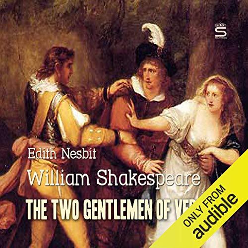 The Two Gentlemen of Verona                   De :                                                                                                                                 William Shakespeare,                                                                                        Edith Nesbit                               Lu par :                                                                                                                                 Josh Verbae                      Durée : 16 min     Pas de notations     Global 0,0