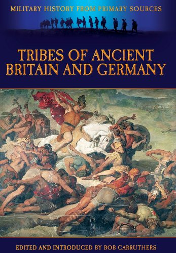 Tribes of Ancient Britain and Germany (Military History from Primary Sources)