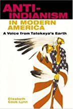 Anti-Indianism in Modern America: A Voice from Tatekeya's Earth
