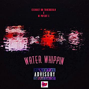 Water Whippin' (feat. HiPotentc)