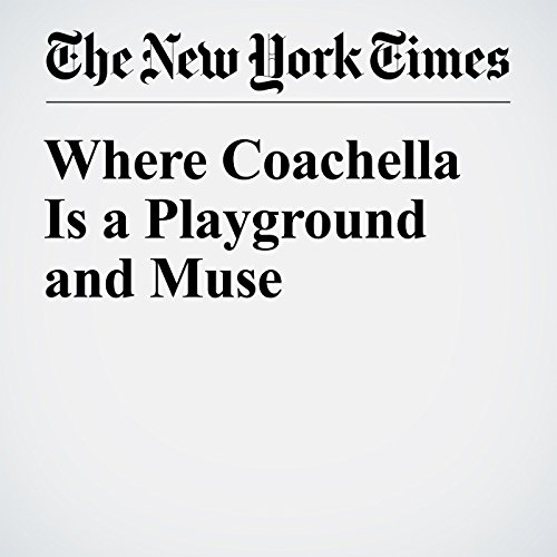 Where Coachella Is a Playground and Muse audiobook cover art