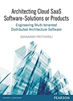 Architecting Cloud Saas Software – Solutions Or Products Front Cover
