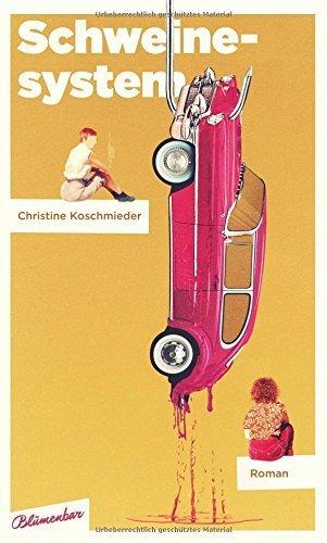 Schweinesystem: Roman von Christine Koschmieder (18. August 2014) Gebundene Ausgabe