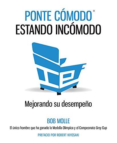 PONTE CÓMODO ESTANDO INCÓMODO: Mejorando su desempeño (Spanish Edition)