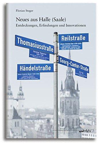 Neues aus Halle (Saale): Entdeckungen, Erfindungen und Innovationen