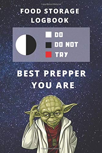 Logbook To Track Food Storage & Prepare For Shortages | Notebook For Tracking Canned Goods | Best Gift For Prepper | Funny Yoda Quote | Survival ... Grocery Supplies & Shopping Stockpiles