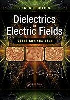 Dielectrics in Electric Fields, Second Edition by Gorur Govinda Raju(2016-05-12)
