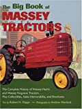 The Big Book of Massey Tractors: An Album of Favorite Farm Tractors from 1900-1970