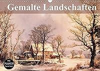 Gemalte Landschaften (Wandkalender 2022 DIN A3 quer): Beeindruckende Kunstwerke aus einer verganenen Epoche (Geburtstagskalender, 14 Seiten )
