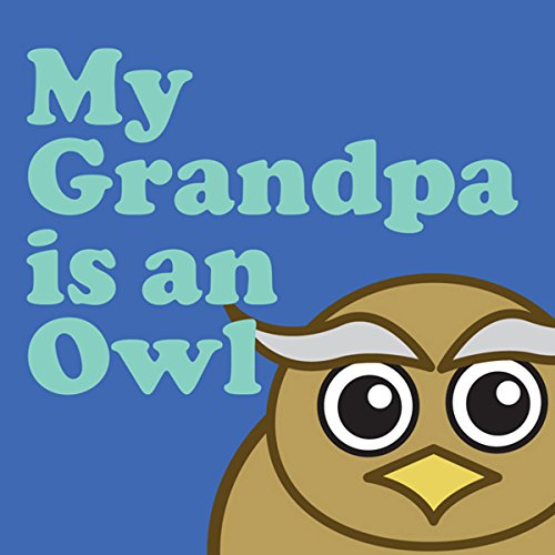 My Grandpa Is an Owl audiobook cover art