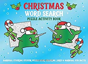 Christmas Word Search Puzzle Activity Book Narwhal Stocking Stuffer: Puzzle Book, Coloring, Jokes, & Narwhal Fun Facts!