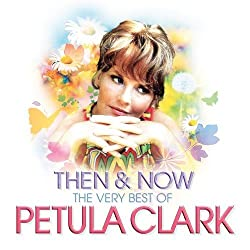 Then and Now: The Very Best of Petula Clark