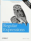 Mastering Regular Expressions: Understand Your Data and Be More Productive - Jeffrey E.F. Friedl