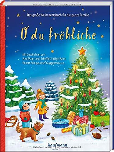O du fröhliche: Das große Weihnachtsbuch für die ganze Familie