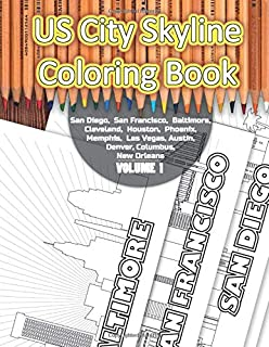 US City Skyline Coloring Book - Volume 1: Book includes 8 cities: San Diego, San Francisco, Baltimore, Cleveland, Houston,...