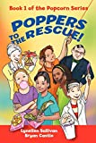 Poppers to the Rescue: Book 1 of the Popcorn Series